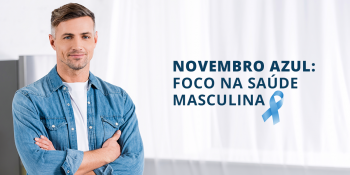 Novembro Azul: foco na saúde masculina